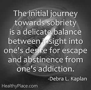 The initial journey towards sobriety is a delicate balance between insight into one's desire for escape and abstinence from one's addiction.