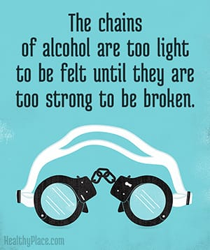 The chains of alcohol are too light to be felt until they are too strong to be broken.