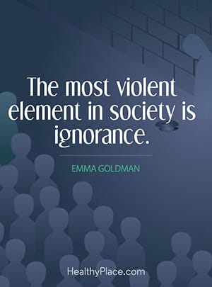 The most violent element in society is ignorance.