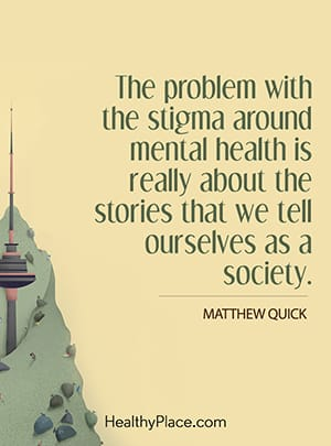 The problem with the stigma around mental health is really about the stories we tell ourselves as a society.