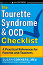The Tourette Syndrome and OCD Checklist: A Practical Reference for Parents and Teachers By: Susan Coners