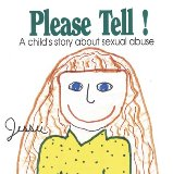 Please Tell!: A Child's Story About Sexual Abuse (Early Steps)