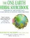 The One  Earth Herbal Sourcebook: Everything You Need to Know About Chinese,  Western, and Ayurvedic Herbal Treatments
