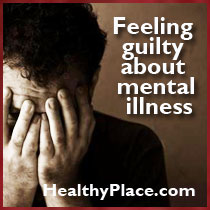 feeling-guilty-mental-illness-art-01Feeling Guilty Because You Have A Mental Illnesshealthyplace