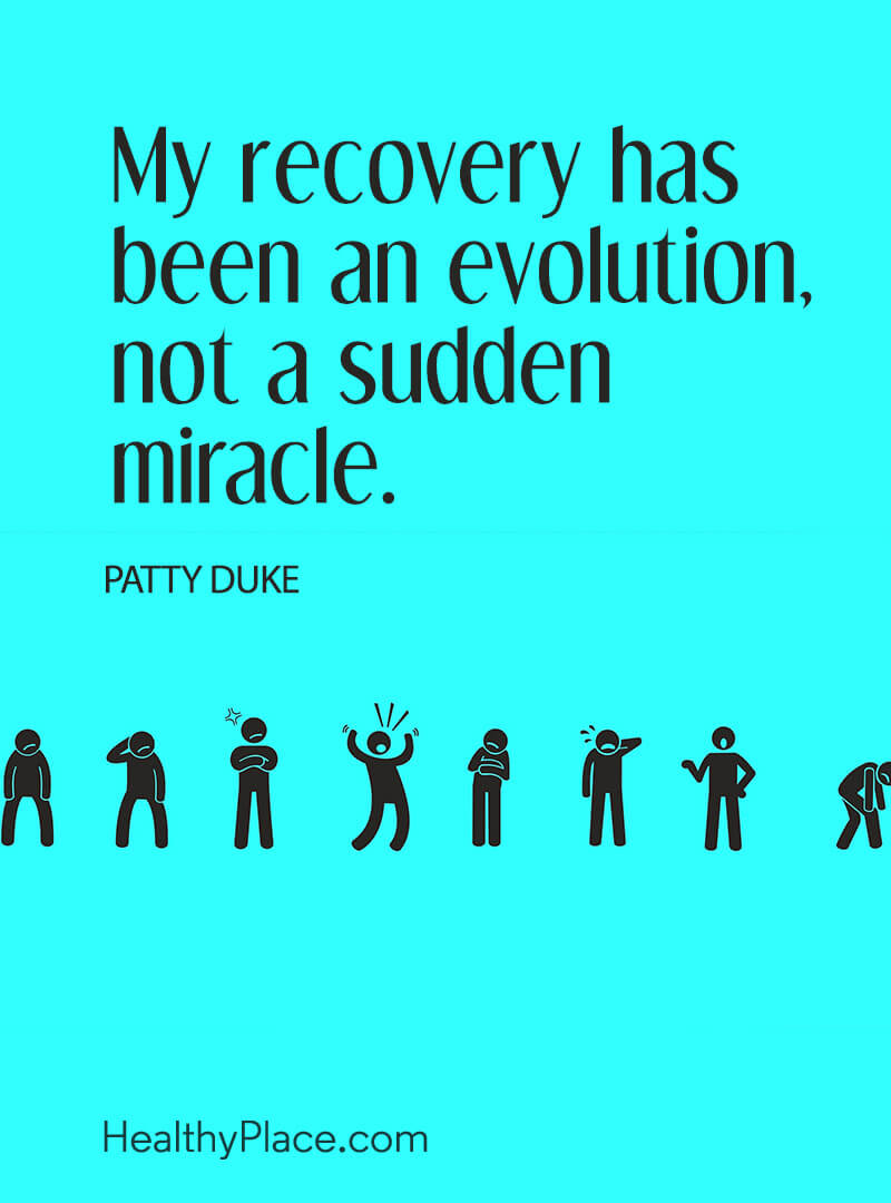 Mental illness quote - My recovery has been an evolution, not a sudden miracle.