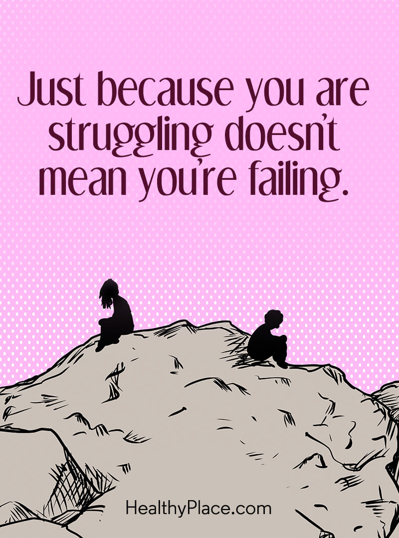Quote on mental health - Just because you are struggling doesn't mean you're failing.