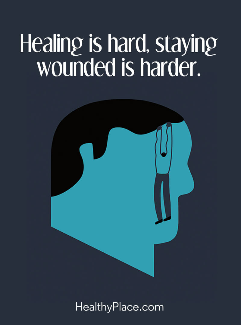 Quote on mental health - Healing is hard, staying wounded is harder.