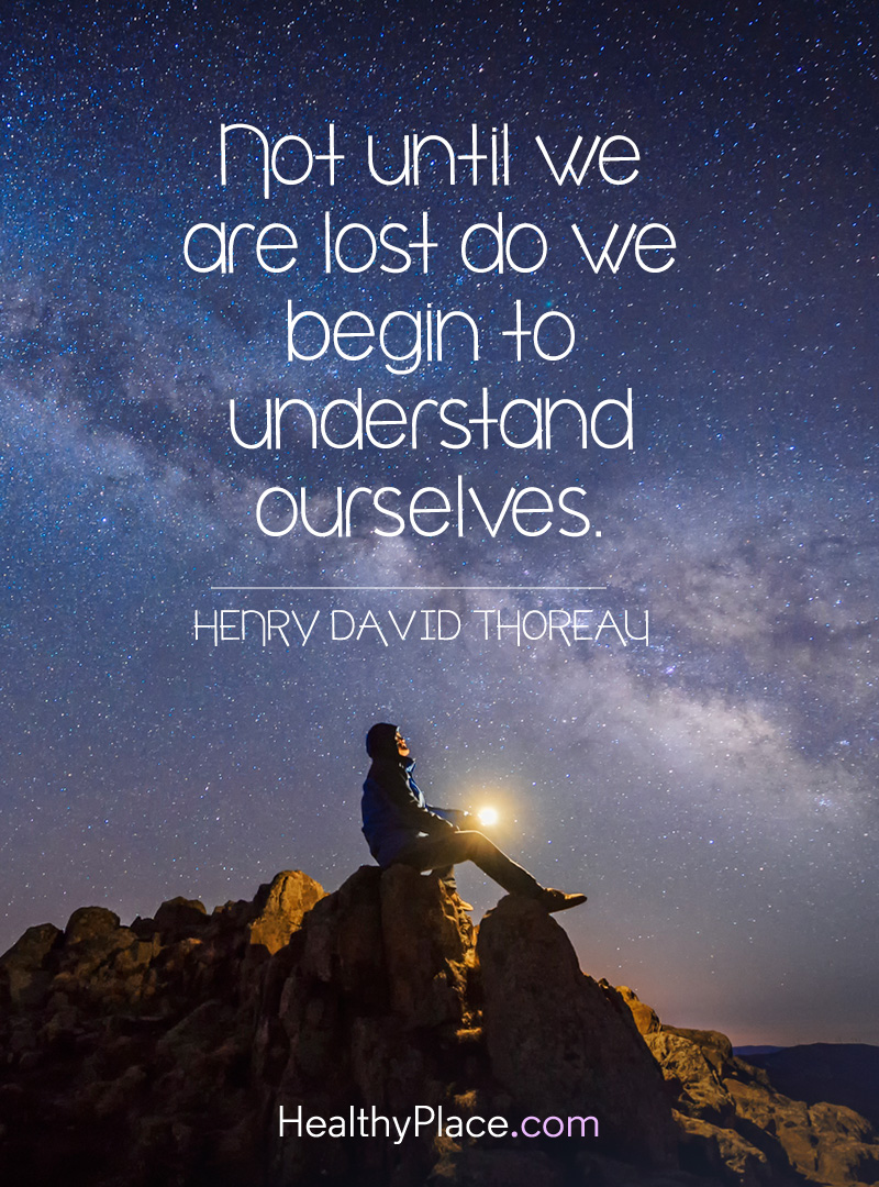 Quote on mental health - Not until we are lost do we begin to understand ourselves.
