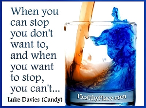 Quote on addictions by Luke Davies - When you can stop you don't want to, and when you want to stop, you can't.