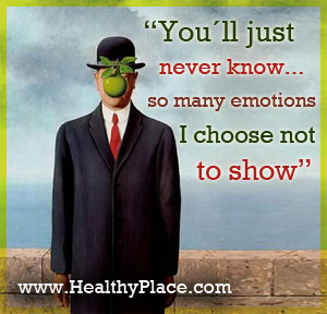 Mental health quote - You´ll just never know… so many emotions I choose not to show