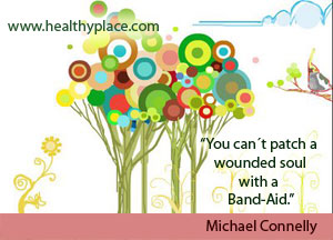 Insightful quote on mental illness - You can't patch a wounded soul with a Band-Aid.