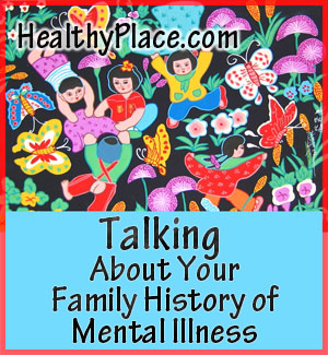 HealthyPlace Newsletter: Talking About Your Family History of Mental Illness
