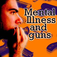 Mental Illness and Guns