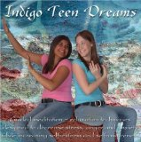 Indigo Teen Dreams: Guided Meditation/ Relaxation Techniques Designed to Decrease Stress, Anger and Anxiety while Increasing Self-esteem and Self-awareness