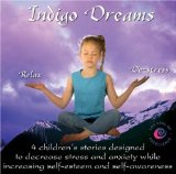 Indigo Dreams: Relaxation and Stress Management Bedtime Stories for Children, Improve Sleep, Manage Stress and Anxiety