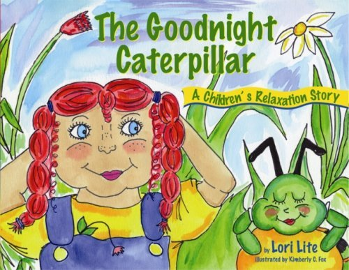 The Goodnight Caterpillar: Muscular Relaxation and Meditation Bedtime Story for Children, Improve Sleep, Manage Stress and Anxiety