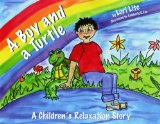 A Boy and a Turtle: Visualization, Meditation and Relaxation Bedtime Story for Children, Improve Sleep, Manage Stress and Anxiety
