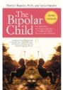 The Bipolar Child: The Definitive and Reassuring Guide to Childhood's Most Misunderstood Disorder -- Third Edition