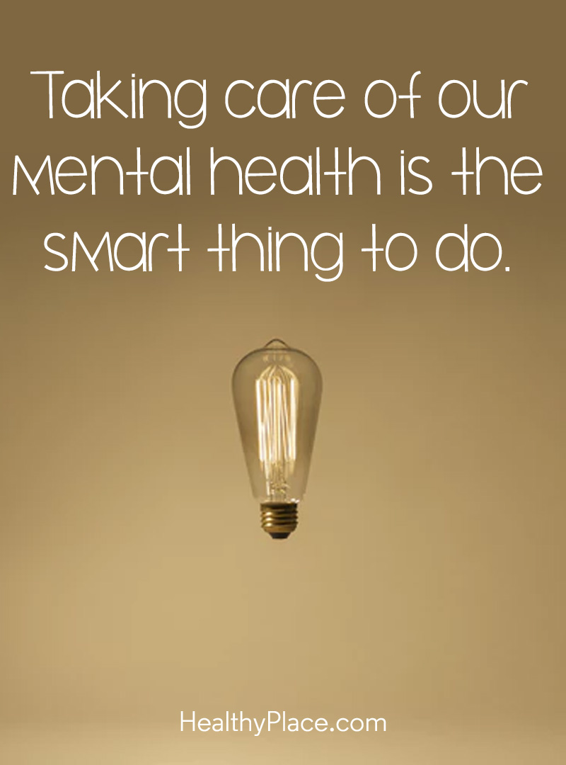 Quote on mental health - Taking care of our mental health is the smart thing to do