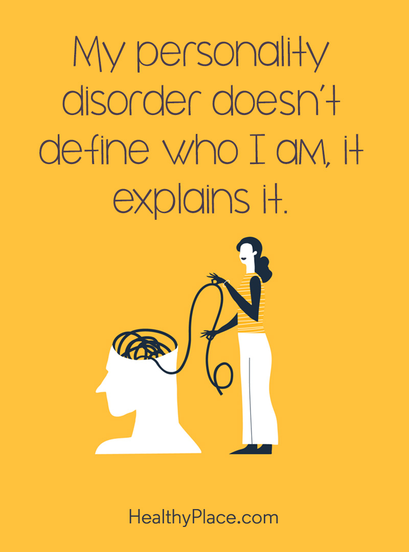 Quote on mental health - My personality disorder doesn't define who I am, it explain it.