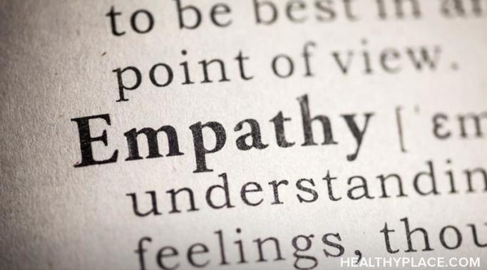Developing empathy is perhaps the best thing you can do if you know someone who's mentally ill. Learn why developing empathy is so important at HealthyPlace.