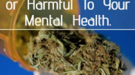 Is Marijuana Helpful or Harmful To Your Mental Health