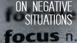 Stop Focusing on Negative Situations
